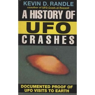 Randle, Kevin D.: A history of UFO crashes