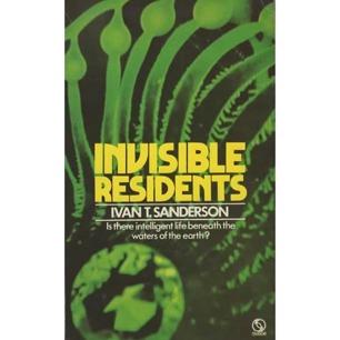Sanderson, Ivan T.: Invisible residents (Pb)