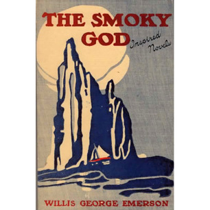Emerson, Willis George: The smoky god, or a voyage to the inner world. (Inspired novels, summer 1965, issue number D-3)