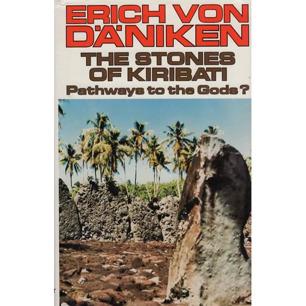 Däniken, Erich von: The Stones of Kiribati. Pathways to the Gods?