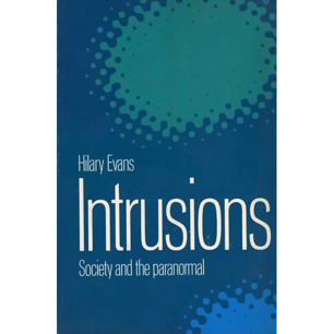 Evans, Hilary: Intrusions. Society and the paranormal.