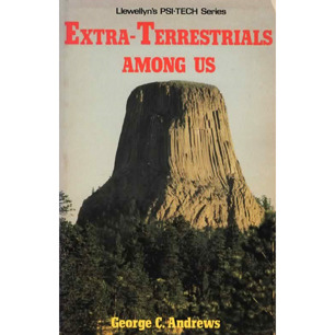 Andrews, George C.: Extra-terrestrials among us. Llewllyn's PSI-TECH Series