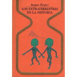 Bergier, Jacques: Los Extraterrestres en la historia.