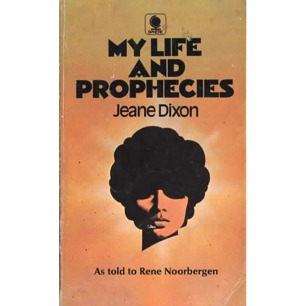 Dixon, Jeane: My life and prophesies: as told to René Noorbergen (Pb)