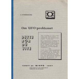 Stenødegård, Kolbjørn: Om UFO-problemet. Dette bør du vite