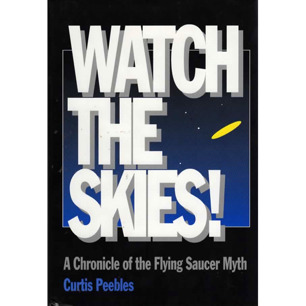 Peebles, Curtis: Watch the skies! A chronicle of the flying saucer myth