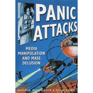 Bartholomew, Robert E. & Evans, Hilary: Panic attacks. Media manipulation and mass delusion