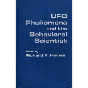 Haines, Richard F. (ed.): UFO phenomena and the behavioral scientist - Good never issued with a jacket
