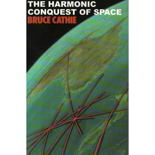 Cathie, Bruce L.: The Harmonic conquest of space