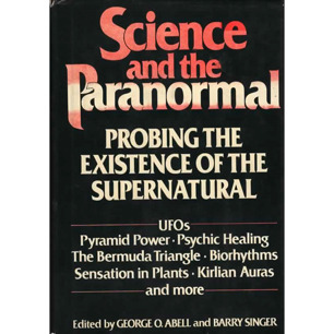Abell, George O. & Singer, Barry (ed.): Science and the paranormal: probing the existence of the supernatural