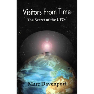 Davenport, Marc: Visitors from time. The secret of the UFOs - Very good, 1st ed.