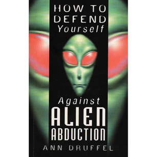 Druffel, Ann: How to defend yourself against alien abduction
