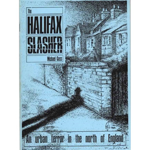 Goss, Michael: The Halifax slasher: an urban terror in the north of England