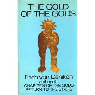 Däniken, Erich von: The gold of the gods