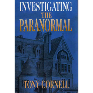 Cornell, Tony: Investigating the paranormal
