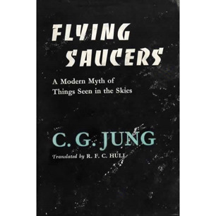 Jung, Carl G.: Flying saucers - a modern myth of things seen in the skies