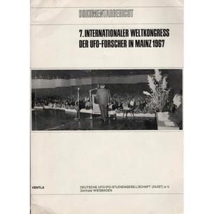 DUIST (Deutsche UFO/IFO-Studiengemeinschaft): Dokumentarbericht  7. Internationaler Weltkongress der UFO-Forscher in Mainz 1967