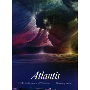 Ashe, Geoffrey: Atlantis. Lost lands, ancient wisdom