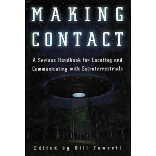 Fawcett, Bill (ed.): Making contact. A serious handbook for locating and communicating with extraterrestrials