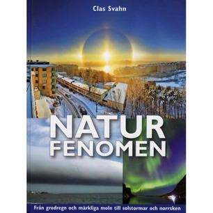 Svahn, Clas: Naturfenomen. Från grodregn och märkliga moln till solstormar och norrsken