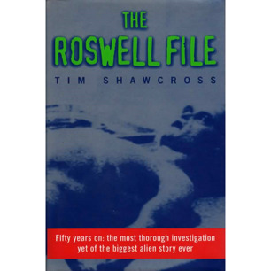 Shawcross, Tim: The Roswell file - New, hardcover with fine jacket