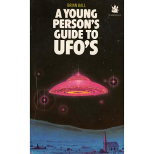 Ball, Brian: Young person's guide to UFOs. A UFO spotters' guide (Pb)
