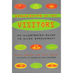 Randle, Kevin D. & Estes, Russ: Spaceships of the visitors. An illustrated guide to alien spacecraft