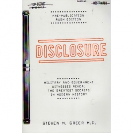Greer, Steven M.: Disclosure. Military and government witnesses reveal the greatest secrets in modern history