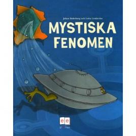 Söderberg, Johan & Lindström, Lotta: Mystiska fenomen