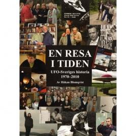 Blomqvist, Håkan: En resa i tiden. UFO-Sveriges historia 1970-2010