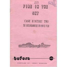 BUFORA: Randles, Jenny (compiled by): Fire in the sky. Case history two. The Buckinghamshire UFO movie film.