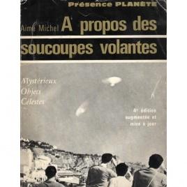 Michel, Aimé: Mysterieux objets célestes. À propos des soucoupes volantes. (4 ième édition, revue et augmentée avec une postface de l'auteur)