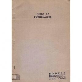 SOBEPS: Guide de l'observateur / par Alexandre Debienne et Maurice Verhoost.