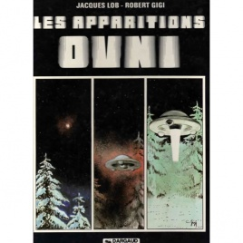 Lob, Jacques & Gigi, Robert: Les apparitions OVNI