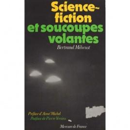 Méheust, Bertrand: Science fiction et soucoupes volantes. Une realité mythico-physique
