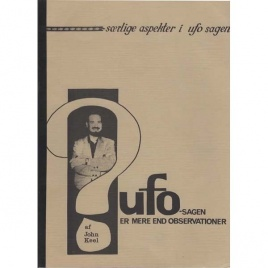 Keel, John A.: UFO-sagen er mere end observationer. [orig: article in 'Saga', June 1967]