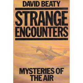Beaty, David: Strange encounters. Mysteries of the air