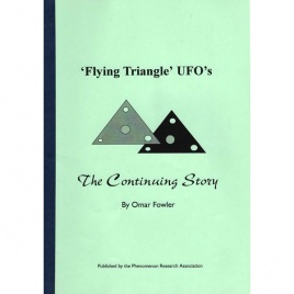 Fowler, Omar: 'Flying triangle' UFOs. The continuing story