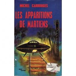 Carrouges, Michel [Louis Couturier]: Les apparitions de Martiens.