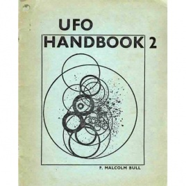 Bull, F. Malcolm: UFO handbook 2. Detailing the various natural and man-made phenomena which could be misinterpreted as an unidentified flying object.