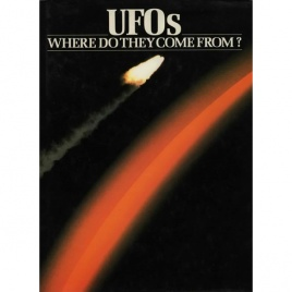 Brookesmith, Peter (editor): UFOs: where do they come from? Contemporary theories on the origin of the phenomenon