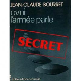 Bourret, Jean-Claude: OVNI: l'armée parle