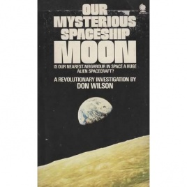Wilson, Don: Our mysterious spaceship Moon