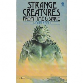 Keel, John A.: Strange creatures from time and space (Pb)