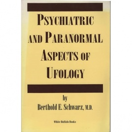 Schwarz, Berthold E.: Psychiatric and paranormal aspects of UFOLOGI