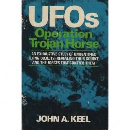 Keel, John A.: UFOs - Operation Trojan Horse