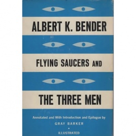 Bender, Albert K.: Flying saucers and the three men