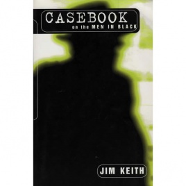 Keith, Jim: Casebook on the men in black