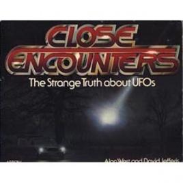 West, Alan & Jefferis, David: Close encounters. The strange truth about UFOs