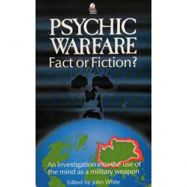 White, John (ed.): Psychic warfare. Fact or fiction?